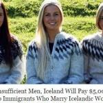 Из-за недостатка мужчин правительство Исландии готово платить иммигрантам 5 000 долларов в месяц за брак с местными женщинами